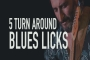 5 Turn Around Blues Licks  |  LB3